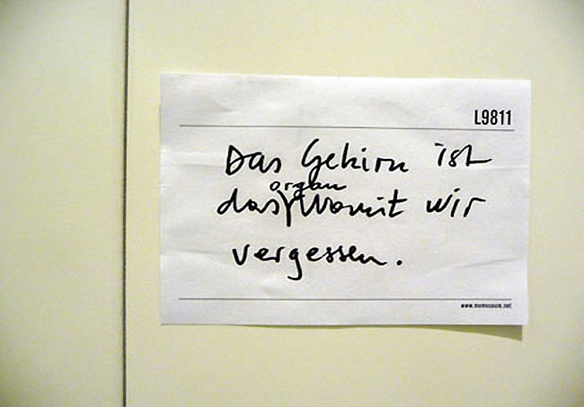Das Gehirn ist das Organ womit  wir vergessen (The brain is the organ we are forgetting with), Installation view, Technisches Museum, Vienna, 2009